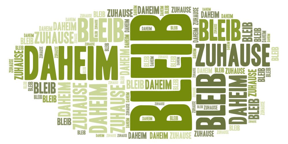 Foto: Spruch Bleib Daheim!